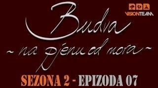 Budva na pjenu od mora - SEZONA 2 - EPIZODA 7