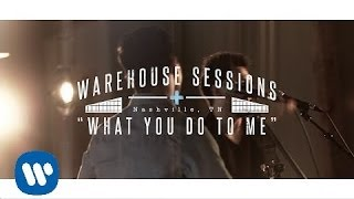 Dan  Shay  What You Do To Me Warehouse Sessions