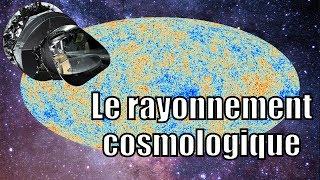 Le rayonnement cosmologique — Science étonnante #42