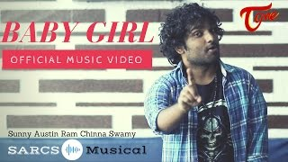 BABY GIRL   Official Music Video   by Sunny Austin, Ram, Chinna Swamy (SARCS Musical)   #MusicVideo