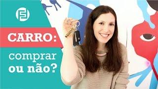 COMPRAR CARRO OU ANDAR DE UBER?   Finanças Femininas