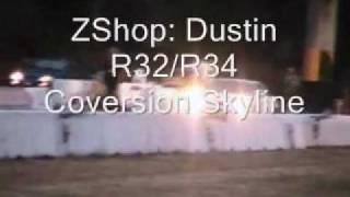 ZShop Dustin R32 R34 Conversion Skyline.wmv