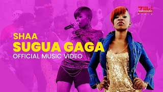 Shaa - Sugua Gaga (Official Video)