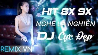 Việt Mix 2018 - LIÊN KHÚC NHẠC TRẺ 8X 9X ĐỜI ĐẦU REMIX - LK Nhạc Trẻ Remix Tuyển Chọn 2018