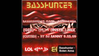 Basshunter VS Cliver - Boten Anna (GER) - (PL) - (INSTR.) MIX (Cutted) - by DJ SANNY 9.02.09