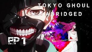 Tokyo Ghoul Abridged: Ep 1