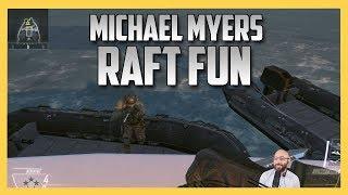 Raft Fun in Michael Myers on Hijacked!