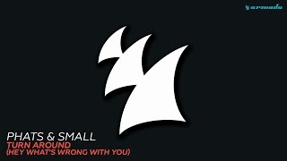 Phats & Small - Turn Around (Hey What's Wrong With You) (Maison & Dragen Remix)