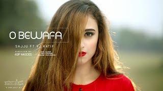 O Bewafa Sajju & Vj Kaitf   Full Official Music Video 2016