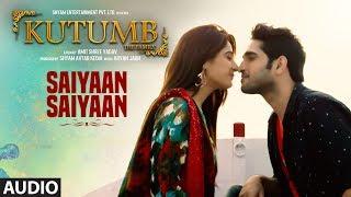Saiyaan Saiyaan Bole Full Audio Song | Kutumb | Aloknath, Rajpal Yadav | Aryan Jaiin |