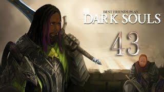 Best Friends Play Dark Souls (Part 43)