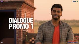 Namaste England | Dialogue Promo 1 | Arjun Kapoor, Parineeti Chopra | Vipul Amrutlal Shah | Oct 18