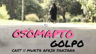 Osomapto Golpo | অসমাপ্ত গল্প | Bangla New Short Film 2017