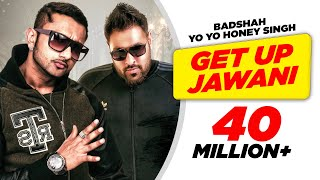 Get Up Jawani- Yo Yo Honey Singh Feat Kashmira Shah Full Song HD