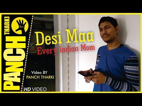 DESI MAA Every Indian Mom | PANCH THARKI