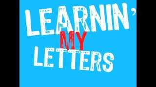 Learnin' My Letters!    (ABC rap song for kids)