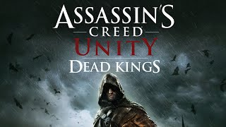 Assassin's Creed Unity : Dead Kings | Partie 1