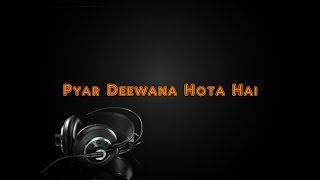 Pyar Deewana Hota Hai - Karaoke Version