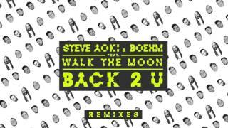 Steve Aoki & Boehm - Back 2 U feat. WALK THE MOON (Breathe Carolina Remix) [Cover Art]