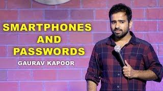 SMARTPHONES and PASSWORDS   Stand Up Comedy by Gaurav Kapoor