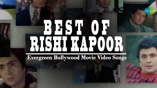 Best of Rishi Kapoor | Hindi Movie Video Songs | Jukebox