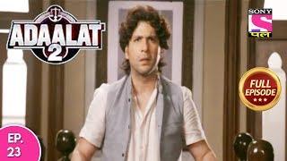 Adaalat 2 - Full Episode 23 - 24th December, 2017