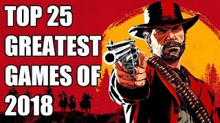 Top 25 Greatest Games of 2018 (Including our Game of the Year)