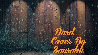 Dard Video Song | SARABJIT | Saurabh Official Cover