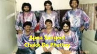 Apna Sangeet   Chakk De Phattey