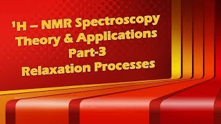 1H NMR Spectroscopy Theory & Applications Relaxation Processes