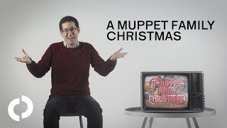 A MUPPET FAMILY CHRISTMAS is extremely my shit