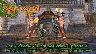 Wizard101 Fan Friendly Co Op Walkthru w/ Olivia Lifecloud Pt. 4 Cyclops Invasion