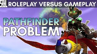 A Minor Problem I Have with Pathfinder. World of Warcraft Battle for Azeroth Roleplay vs Gameplay