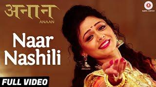 Naar Nashili - Full Video | Anaan | Prarthana Behere | Rajesh Kushte