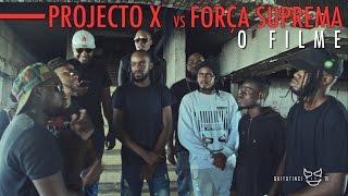 Projecto X vs Força Suprema: O FILME (Big Nelo, NGA, Prodígio, Sandocan, Vui Vui, Monsta)