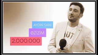 Aydın Sani - Əzizim / 2017