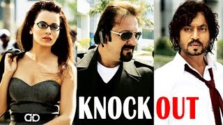 Knockout Full Movie - Irrfan Khan - Sanjay Dutt - Kangana Ranaut - New Hindi Full Movies
