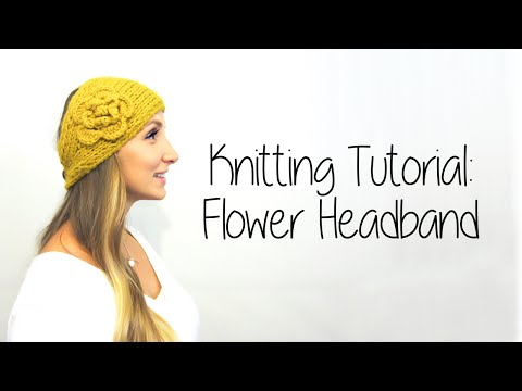 HOW TO KNIT FLOWER HEADBAND Part 1