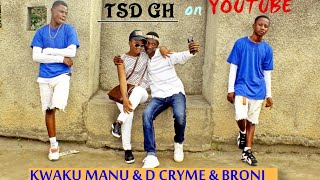 Kwaku Manu ft D Cryme & Broni - ODO (LOVE) OFFICIAL  DANCE COVER BY TSD GH .... EXCLUSIVE DANCE MIX