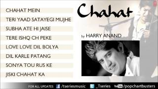 Chahat Album Full Songs Jukebox - Harry Anand