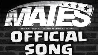 MATES - WE ARE ALL MATES - OFFICIAL SONG