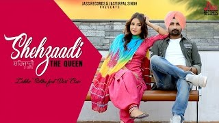 Shehzaadi The Queen | (Full HD ) | Lakha Sidhu Ft. Desi Crew | New Punjabi Songs 2017