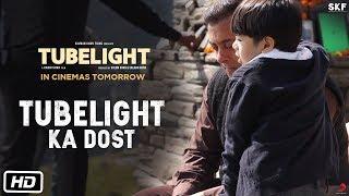 Tubelight | Tubelight Ka Dost | Salman Khan | Releasing on 23rd June