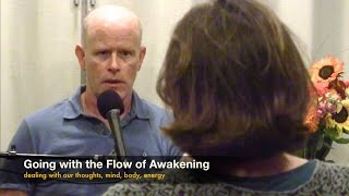 Jon Bernie: Going with the Flow of Awakening--dealing with thoughts, mind, emotions, energy