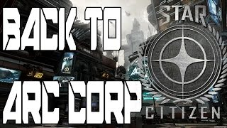 Star citizen: Back to Ark Corp!