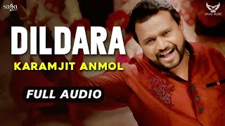 Karamjit Anmol : Dildara (Full Audio) | New Punjabi Songs 2017 | Saga Music