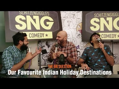 SnG:  What are our favourite Indian holiday destinations?   The Big Question Ep 49   Video Podcast