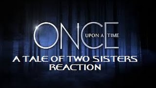 ONCE UPON A TIME - 4X01 A TALE OF TWO SISTERS REACTION