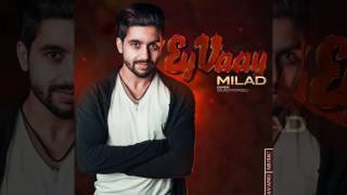 Milad - Ey Vaay OFFICIAL TRACK