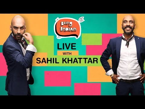 Being Indian Live With Sahil Khattar | Broadcast 1